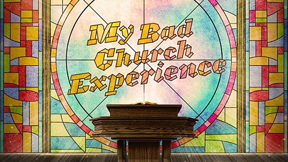 My Bad Church Experience