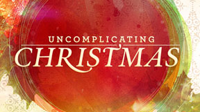 Uncomplicating Christmas